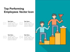 Top Performing Employees Vector Icon Ppt Powerpoint Presentation Infographic Template Designs Download