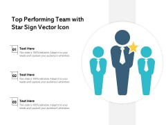Top Performing Team With Star Sign Vector Icon Ppt PowerPoint Presentation Show Guidelines PDF