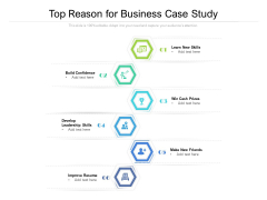 Top Reason For Business Case Study Ppt PowerPoint Presentation File Ideas PDF