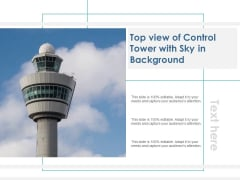 Top View Of Control Tower With Sky In Background Ppt PowerPoint Presentation Infographic Template Design Templates