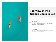 Top View Of Two Orange Boats In Sea Ppt PowerPoint Presentation Infographics Graphics Design