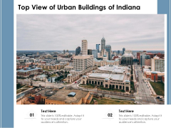 Top View Of Urban Buildings Of Indiana Ppt PowerPoint Presentation Outline Graphics PDF