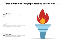 Torch Symbol For Olympic Games Vector Icon Ppt PowerPoint Presentation Show Background Image PDF