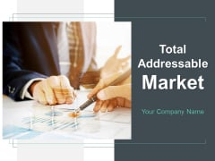Total Addressable Market Ppt PowerPoint Presentation Complete Deck With Slides