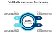 Total Quality Management Benchmarking Ppt PowerPoint Presentation Outline Slide Download Cpb