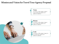 Tourism And Leisure Firm Mission And Vision For Travel Tour Agency Proposal Ppt Outline Graphics PDF