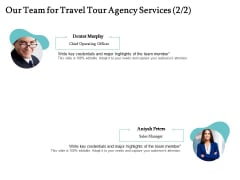 Tourism And Leisure Firm Proposal Our Team For Travel Tour Agency Services Ppt Infographics Graphics Pictures PDF