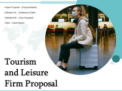Tourism And Leisure Firm Proposal Ppt PowerPoint Presentation Complete Deck With Slides