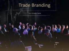Trade Branding Ppt PowerPoint Presentation Complete Deck With Slides