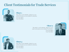Trade Facilitation Services Client Testimonials For Trade Services Ppt Model Graphic Images PDF