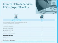 Trade Facilitation Services Records Of Trade Services ROI Project Benefits Ppt Infographic Template Slideshow PDF
