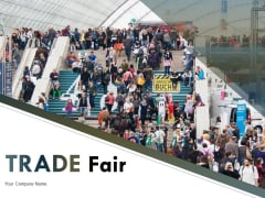 Trade Fair Ppt PowerPoint Presentation Complete Deck With Slides