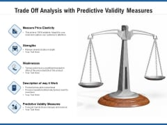 Trade Off Analysis With Predictive Validity Measures Ppt PowerPoint Presentation Gallery Background Designs PDF