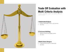 Trade Off Evaluation With Multi Criteria Analysis Ppt PowerPoint Presentation File Inspiration PDF