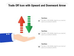 Trade Off Icon With Upward And Downward Arrow Ppt PowerPoint Presentation Gallery Example File PDF