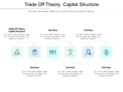 Trade Off Theory Capital Structure Ppt PowerPoint Presentation Diagrams Cpb