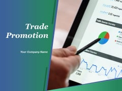 Trade Promotion Ppt PowerPoint Presentation Complete Deck With Slides