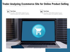 Trader Analyzing Ecommerce Site For Online Product Selling Ppt PowerPoint Presentation Gallery Inspiration PDF