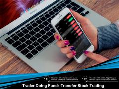 Trader Doing Funds Transfer Stock Trading Ppt PowerPoint Presentation File Slides PDF