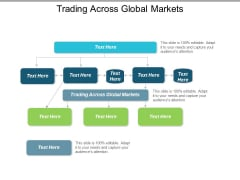 Trading Across Global Markets Ppt PowerPoint Presentation Icon Graphics Template Cpb