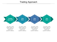 Trading Approach Ppt PowerPoint Presentation Outline Display Cpb