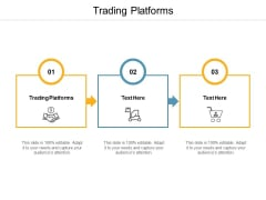 Trading Platforms Ppt PowerPoint Presentation Visual Aids Background Images Cpb