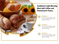 Traditional Light Morning Meal With Coffee And Viennoiserie Pastry Ppt PowerPoint Presentation Styles Example PDF