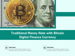 Traditional Money Note With Bitcoin Digital Finance Currency Ppt PowerPoint Presentation File Ideas PDF