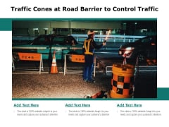 Traffic Cones At Road Barrier To Control Traffic Ppt PowerPoint Presentation Icon Diagrams PDF