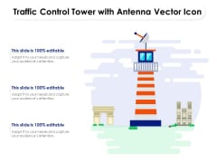 Traffic Control Tower With Antenna Vector Icon Ppt PowerPoint Presentation Infographic Template Picture PDF