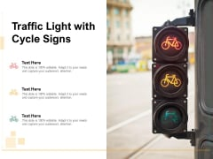 Traffic Light With Cycle Signs Ppt PowerPoint Presentation Infographic Template Deck