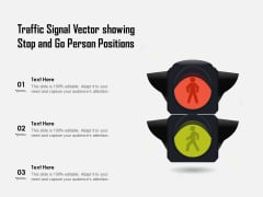 Traffic Signal Vector Showing Stop And Go Person Positions Ppt PowerPoint Presentation Infographic Template Graphic Images PDF