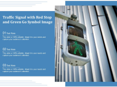 Traffic Signal With Red Stop And Green Go Symbol Image Ppt PowerPoint Presentation Summary Infographic Template PDF