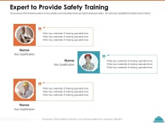 Train Employees Health Safety Expert To Provide Safety Training Ppt Slides Layouts PDF