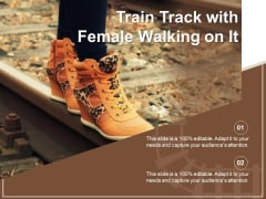 Train Track With Female Walking On It Ppt PowerPoint Presentation Gallery Deck PDF