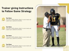 Trainer Giving Instructions To Follow Game Strategy Ppt PowerPoint Presentation Summary Skills PDF