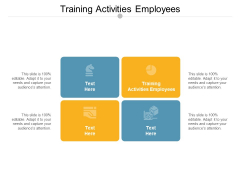 Training Activities Employees Ppt PowerPoint Presentation Inspiration Example Topics Cpb