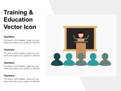Training And Education Vector Icon Ppt PowerPoint Presentation Infographics Deck
