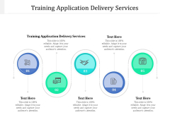 Training Application Delivery Services Ppt PowerPoint Presentation Show Gallery Cpb Pdf