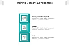 Training Content Development Ppt PowerPoint Presentation Styles Cpb Pdf