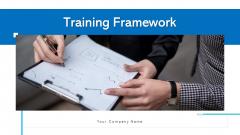 Training Framework Performance Management Ppt PowerPoint Presentation Complete Deck With Slides
