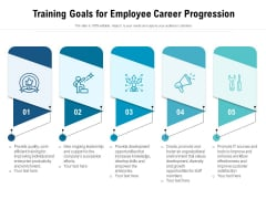 Training Goals For Employee Career Progression Ppt PowerPoint Presentation Styles Clipart PDF