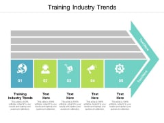 Training Industry Trends Ppt PowerPoint Presentation Outline Professional Cpb