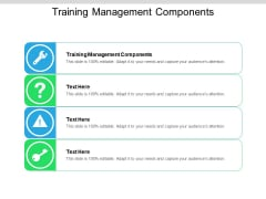 Training Management Components Ppt PowerPoint Presentation Layouts Smartart Cpb