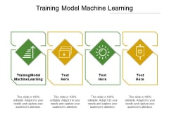 Training Model Machine Learning Ppt PowerPoint Presentation Outline Elements Cpb