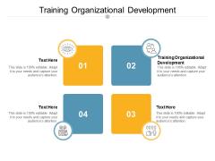 Training Organizational Development Ppt PowerPoint Presentation Inspiration Information Cpb