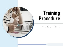 Training Procedure Resources Timelines Ppt PowerPoint Presentation Complete Deck
