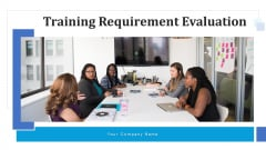 Training Requirement Evaluation Sales Executives Ppt PowerPoint Presentation Complete Deck With Slides