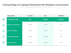Training Strategy For Employee Development With Workplace Communication Ppt PowerPoint Presentation Gallery Graphic Images PDF