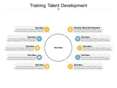 Training Talent Development Ppt PowerPoint Presentation Styles Design Ideas Cpb